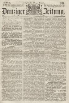 Danziger Zeitung. 1864, Nr. 2346 (24 März) - (Morgen=Ausgabe.)