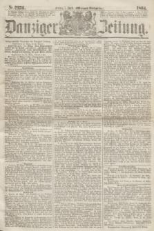 Danziger Zeitung. 1864, Nr. 2356 (1 April) - (Morgen=Ausgabe.)