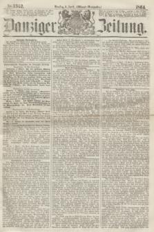 Danziger Zeitung. 1864, Nr. 2362 (5 April) - (Abend=Ausgabe.)