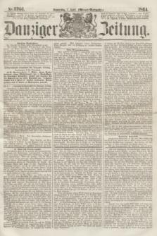 Danziger Zeitung. 1864, Nr. 2366 (7 April) - (Abend=Ausgabe.)