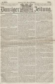 Danziger Zeitung. 1864, Nr. 2375 (13 April) - (Abend=Ausgabe.)