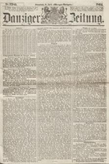 Danziger Zeitung. 1864, Nr. 2380 (16 April) - (Morgen=Ausgabe.)