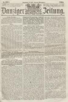 Danziger Zeitung. 1864, Nr. 2381 (16 April) - (Abend=Ausgabe.)