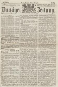 Danziger Zeitung. 1864, Nr. 2384 (19 April) - (Abend=Ausgabe.)