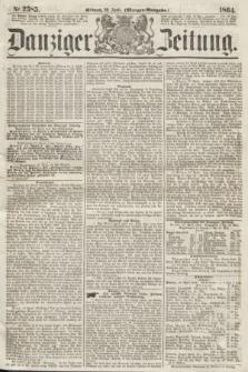 Danziger Zeitung. 1864, Nr. 2385 (20 April) - (Morgen-Ausgabe.)