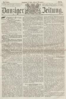 Danziger Zeitung. 1864, Nr. 2401 (30 April) - (Abend=Ausgabe.)