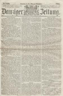 Danziger Zeitung. 1864, Nr. 2420 (14 Mai) - (Morgen=Ausgabe.)