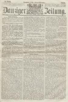 Danziger Zeitung. 1864, Nr. 2421 (14 Mai) - (Abend=Ausgabe.)