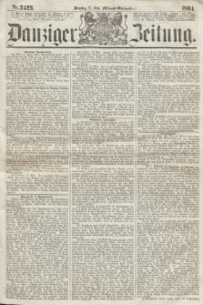 Danziger Zeitung. 1864, Nr. 2423 (17 Mai) - (Abend=Ausgabe.) + dod.
