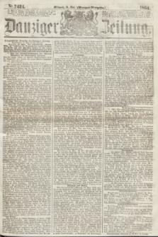 Danziger Zeitung. 1864, Nr. 2424 (18 Mai) - (Morgen=Ausgabe.)