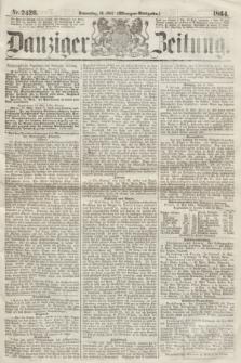 Danziger Zeitung. 1864, Nr. 2426 (19 Mai) - (Morgen=Ausgabe.)