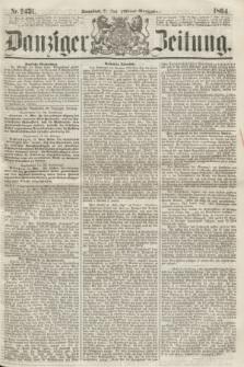 Danziger Zeitung. 1864, Nr. 2431 (21 Mai) - (Abend=Ausgabe.)