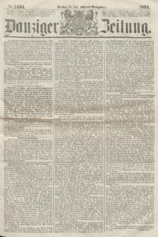 Danziger Zeitung. 1864, Nr. 2434 (24 Mai) - (Abend=Ausgabe.)