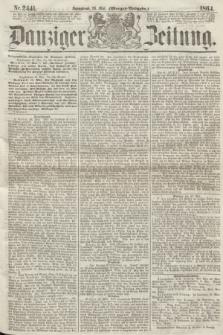 Danziger Zeitung. 1864, Nr. 2441 (28 Mai) - (Morgen-Ausgabe.)