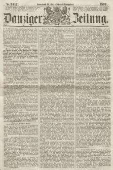 Danziger Zeitung. 1864, Nr. 2442 (28 Mai) - (Abend=Ausgabe.)