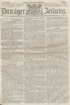Danziger Zeitung. 1864, Nr. 2445 (31 Mai) - (Abend=Ausgabe.)
