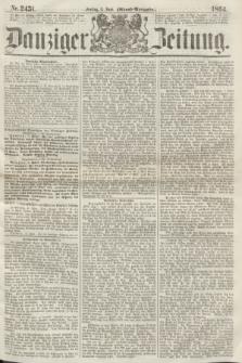 Danziger Zeitung. 1864, Nr. 2451 (3 Juni) - (Abend=Ausgabe.)