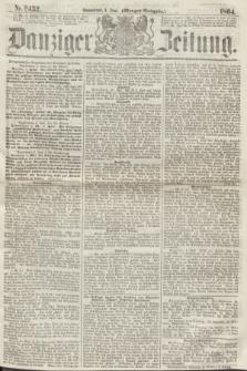 Danziger Zeitung. 1864, Nr. 2452 (4 Juni) - (Morgen-Ausgabe.)
