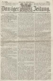 Danziger Zeitung. 1864, Nr. 2454 (6 Juni) - (Abend=Ausgabe.)