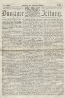 Danziger Zeitung. 1864, Nr. 2459 (9 Juni) - (Morgen=Ausgabe.)