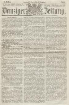 Danziger Zeitung. 1864, Nr. 2464 (11 Juni) - (Aben=Ausgabe.)