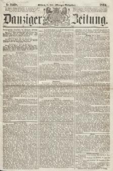 Danziger Zeitung. 1864, Nr. 2468 (15 Juni) - (Morgen=Ausgabe.)