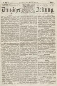 Danziger Zeitung. 1864, Nr. 2470 (16 Juni) - (Morgen=Ausgabe.)