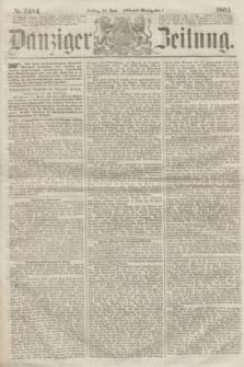 Danziger Zeitung. 1864, Nr. 2484 (24 Juni) - (Aben=Ausgabe.)