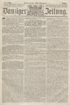 Danziger Zeitung. 1864, Nr. 2491 (29 Juni) - (Abend=Ausgabe.)