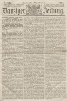 Danziger Zeitung. 1864, Nr. 2497 (2 Juli) - (Abend=Ausgabe.)