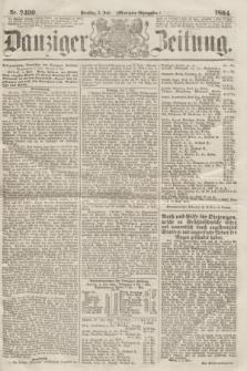 Danziger Zeitung. 1864, Nr. 2499 (5 Juli) - (Morgen=Ausgabe.)