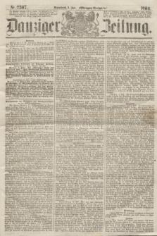 Danziger Zeitung. 1864, Nr. 2507 (9 Juli) - (Morgen=Ausgabe.)