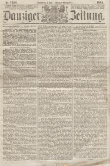 Danziger Zeitung. 1864, Nr. 2508 (9 Juli) - (Abend=Ausgabe.) + dod.