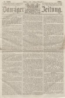 Danziger Zeitung. 1864, Nr. 2509 (11 Juli) - (Abend=Ausgabe.)