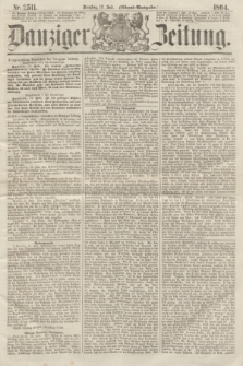Danziger Zeitung. 1864, Nr. 2511 (12 Juli) - (Abend=Ausgabe.)