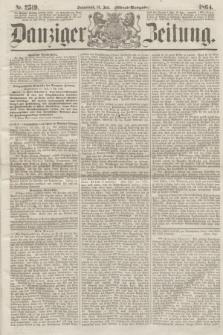 Danziger Zeitung. 1864, Nr. 2519 (16 Juli) - (Abend=Ausgabe.)
