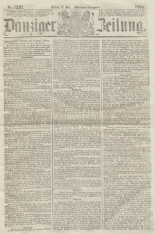 Danziger Zeitung. 1864, Nr. 2527 (22 Juli) - (Morgen-Ausgabe.)