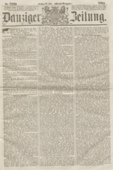 Danziger Zeitung. 1864, Nr. 2539 (29 Juli) - (Abend=Ausgabe.)