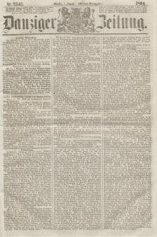 Danziger Zeitung. 1864, Nr. 2542 (1 August) - (Abend=Ausgabe.)