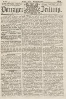 Danziger Zeitung. 1864, Nr. 2544 (2 August) - (Abend=Ausgabe.)