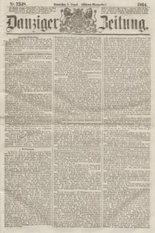 Danziger Zeitung. 1864, Nr. 2548 (4 August) - (Abend=Ausgabe.) + dod.