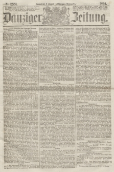 Danziger Zeitung. 1864, Nr. 2551 (6 August) - (Morgen=Ausgabe.)