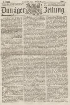 Danziger Zeitung. 1864, Nr. 2552 (6 August) - (Abend=Ausgabe.)