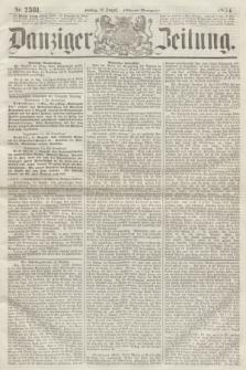 Danziger Zeitung. 1864, Nr. 2561 (12 August) - (Abend=Ausgabe.)