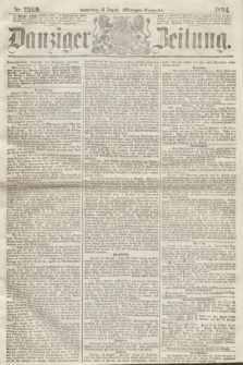 Danziger Zeitung. 1864, Nr. 2569 (18 August) - (Morgen=Ausgabe.)