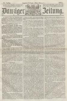 Danziger Zeitung. 1864, Nr. 2574 (20 August) - (Abend=Ausgabe.) + dod.