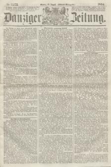 Danziger Zeitung. 1864, Nr. 2575 (22 August) - (Abend=Ausgabe.)