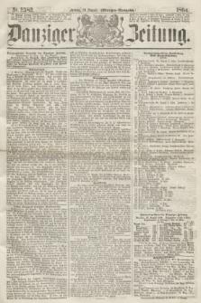 Danziger Zeitung. 1864, Nr. 2582 (26 August) - (Morgen=Ausgabe.)