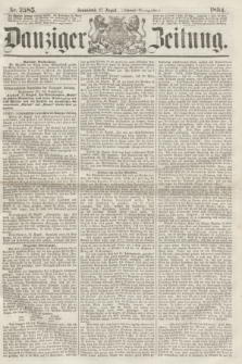 Danziger Zeitung. 1864, Nr. 2585 (27 August) - (Abend=Ausgabe.) + dod.