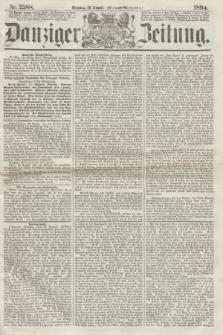 Danziger Zeitung. 1864, Nr. 2588 (30 August) - (Abend=Ausgabe.) + dod.